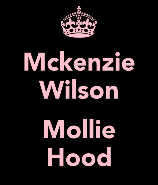 Mckenzie Wilson   Mollie Hood