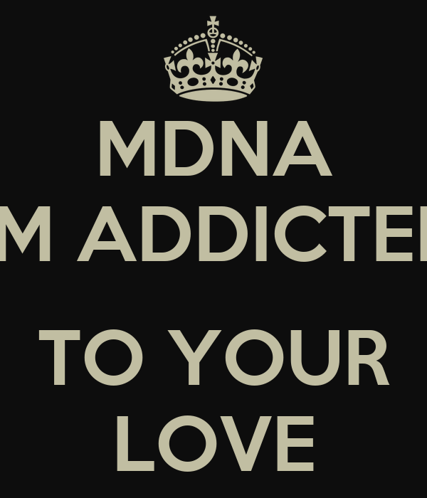 MDNA I'M ADDICTED  TO YOUR LOVE