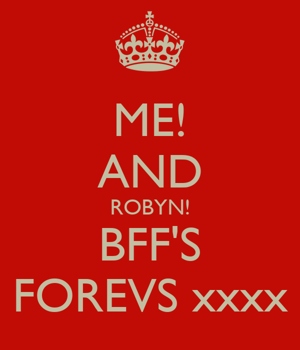 ME! AND ROBYN! BFF'S FOREVS xxxx