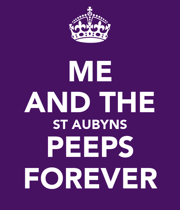 ME AND THE ST AUBYNS PEEPS FOREVER