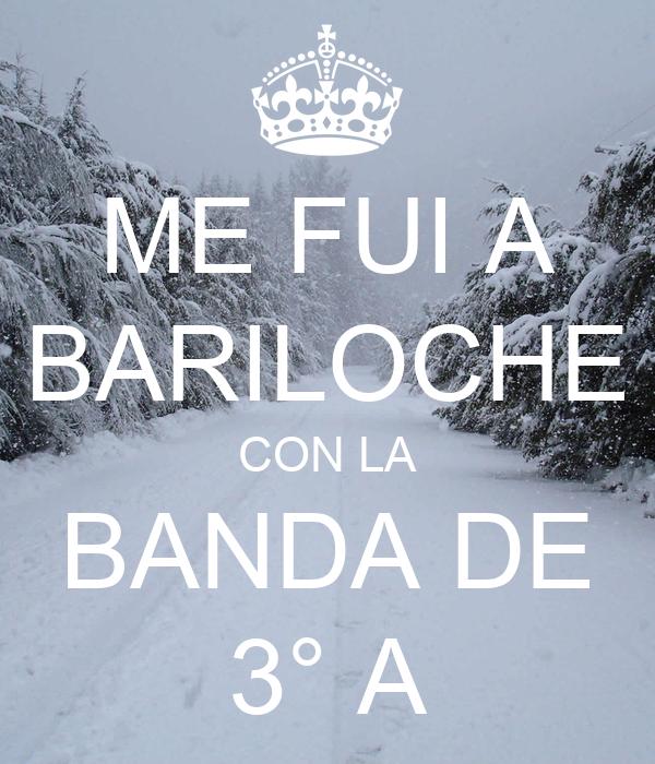 ME FUI A BARILOCHE CON LA BANDA DE 3° A