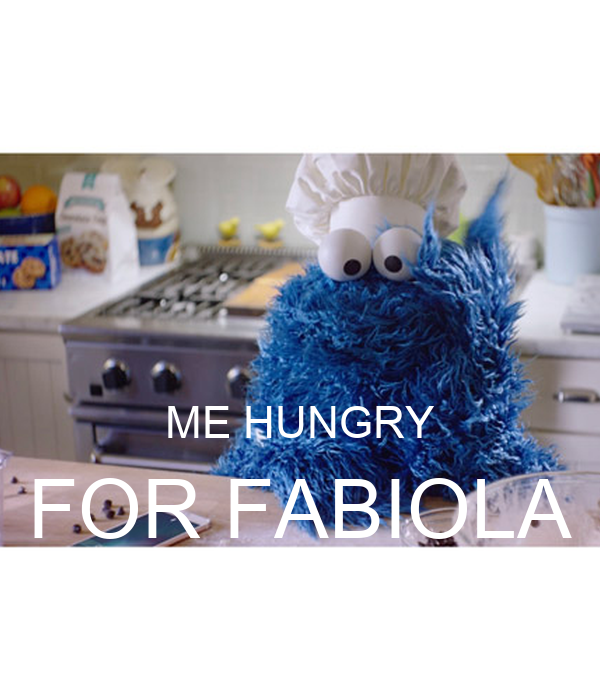 ME HUNGRY FOR FABIOLA