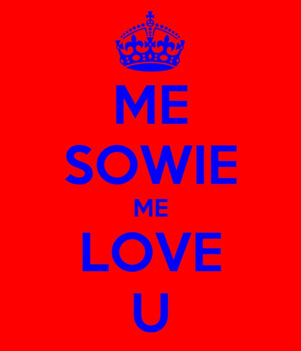 ME SOWIE ME LOVE U