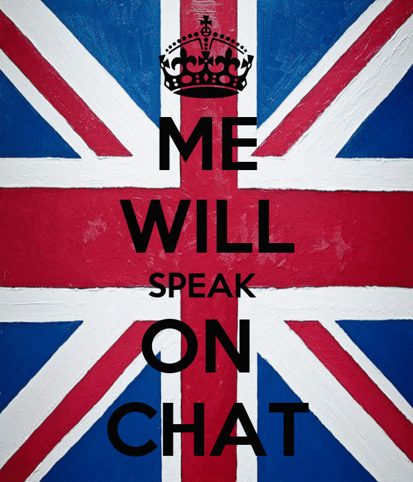 ME WILL SPEAK  ON  CHAT