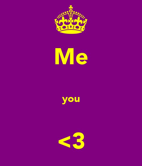 Me  you  <3