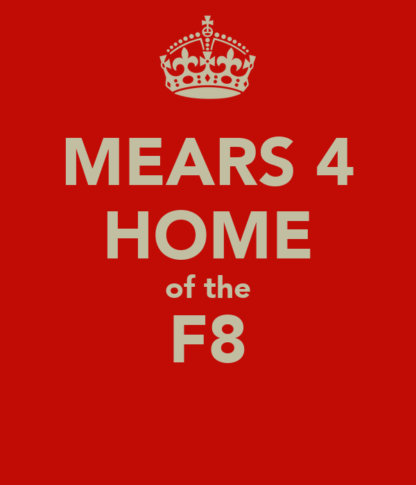MEARS 4 HOME of the F8