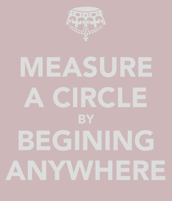 MEASURE A CIRCLE BY BEGINING ANYWHERE