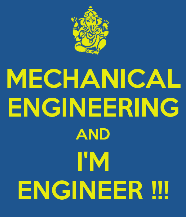 MECHANICAL ENGINEERING AND I'M ENGINEER !!!