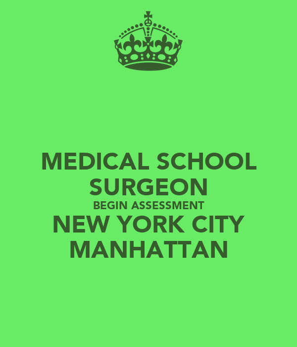 MEDICAL SCHOOL SURGEON BEGIN ASSESSMENT NEW YORK CITY MANHATTAN