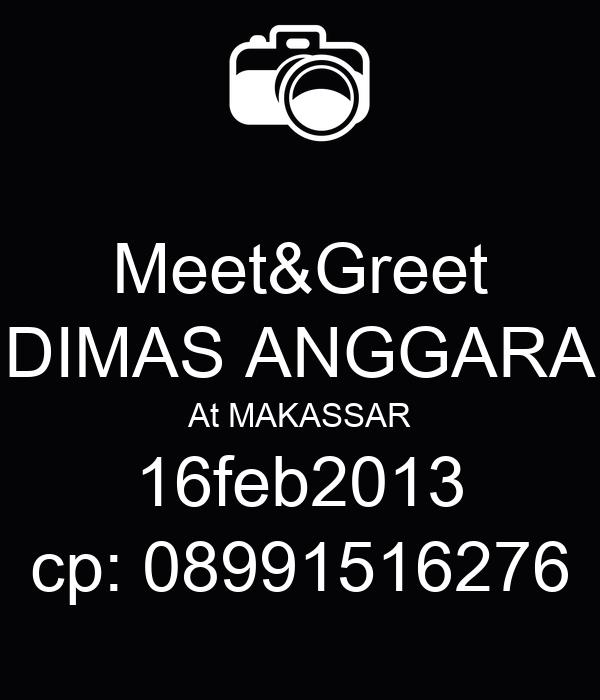 Meet&Greet DIMAS ANGGARA At MAKASSAR 16feb2013 cp: 08991516276