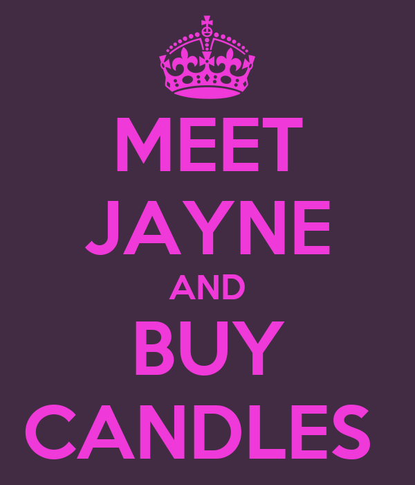 MEET JAYNE AND BUY CANDLES