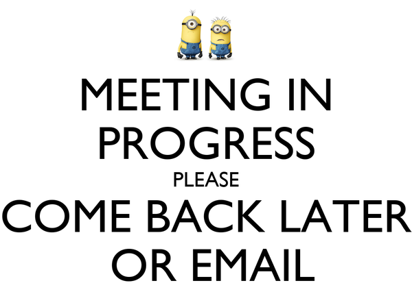 meeting in progress please come back later or email poster misti