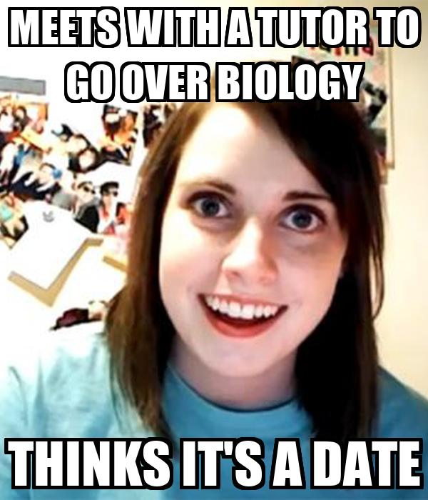 MEETS WITH A TUTOR TO GO OVER BIOLOGY THINKS IT'S A DATE