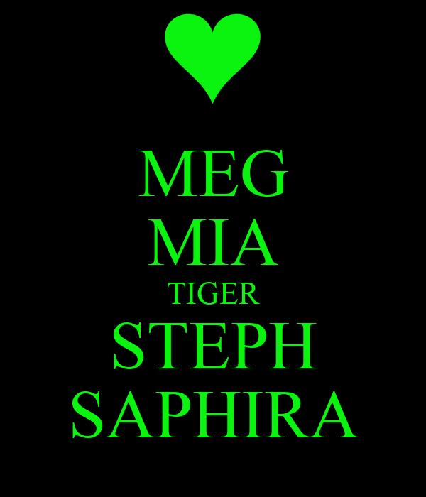 MEG MIA TIGER STEPH SAPHIRA