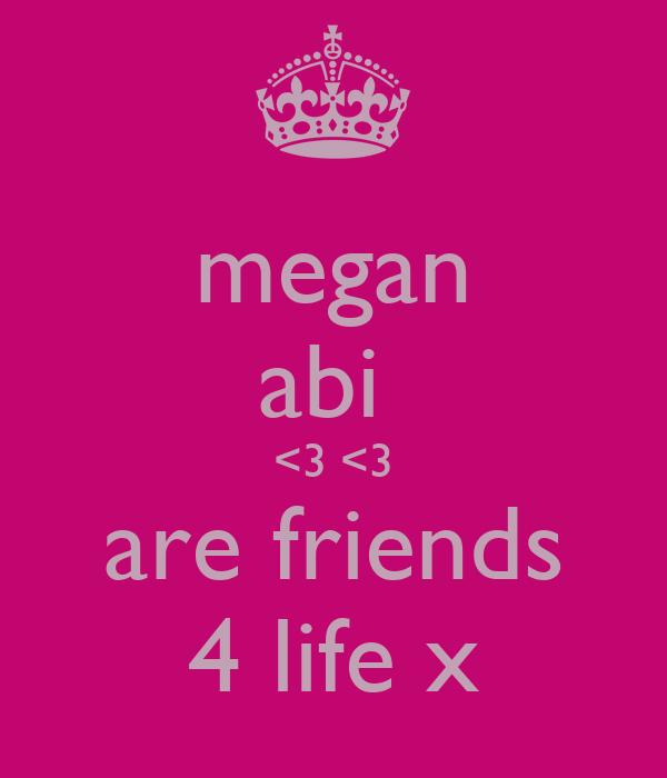 megan abi  <3 <3 are friends 4 life x