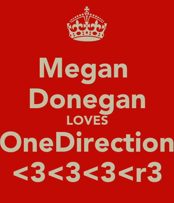 Megan  Donegan LOVES OneDirection <3<3<3<r3