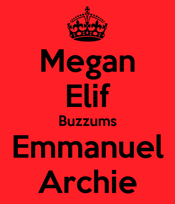 Megan Elif Buzzums Emmanuel Archie