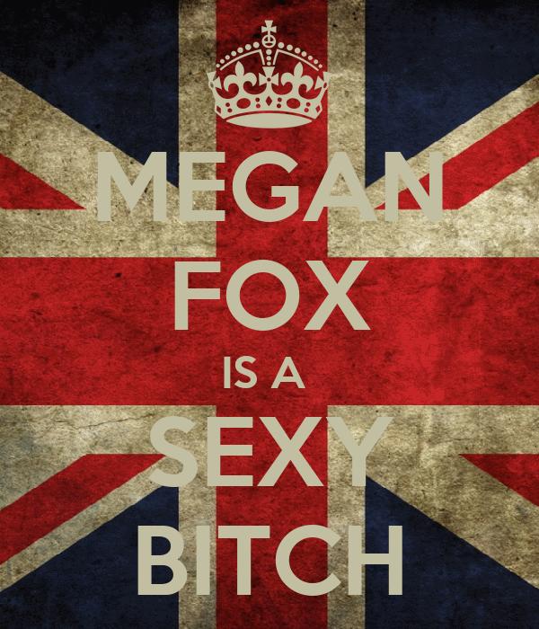 MEGAN FOX IS A  SEXY BITCH