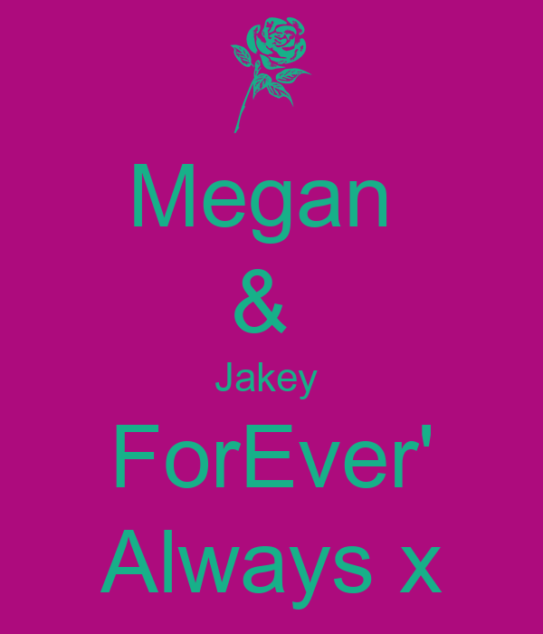 Megan  &  Jakey  ForEver' Always x