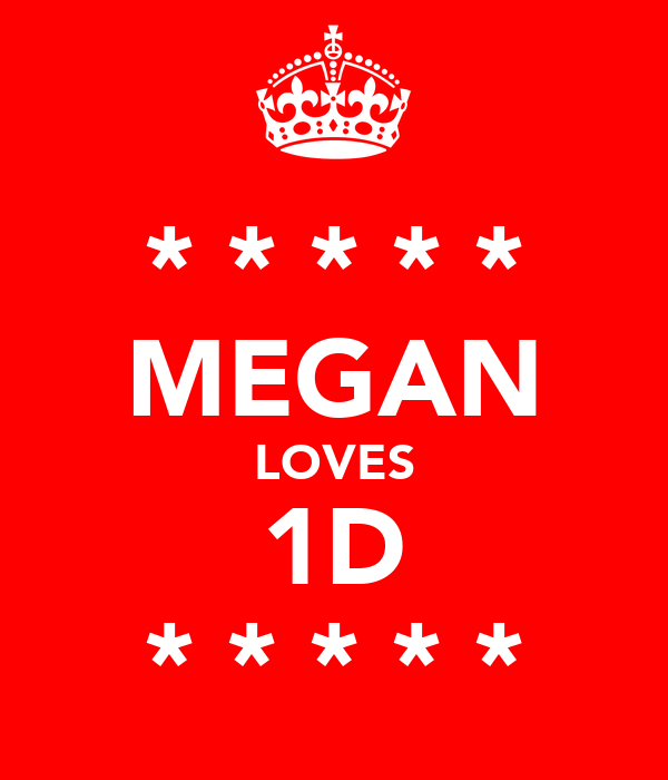 * * * * * MEGAN LOVES 1D * * * * *