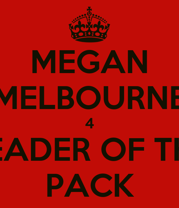 MEGAN MELBOURNE 4 LEADER OF THE PACK