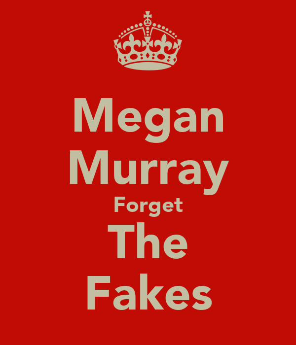 Megan Murray Forget The Fakes