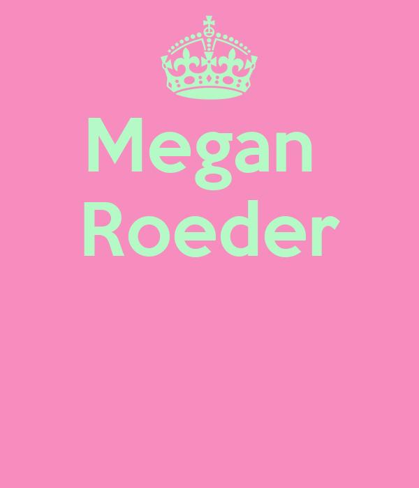 Megan  Roeder