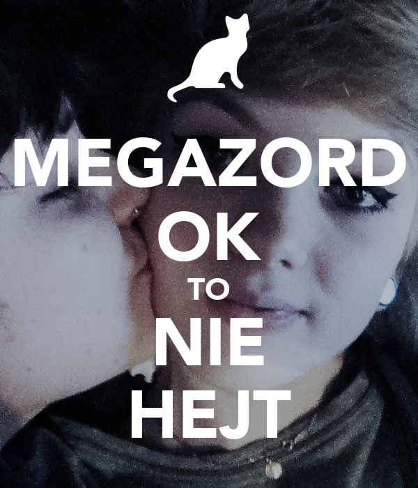 MEGAZORD OK TO NIE HEJT