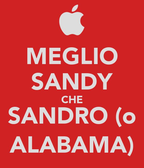 MEGLIO SANDY CHE SANDRO (o ALABAMA)