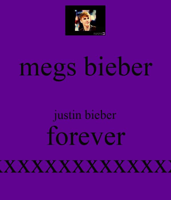 megs bieber   justin bieber forever xxxxxxxxxxxxxxxxxxxx