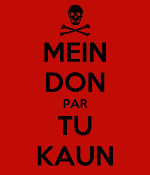MEIN DON PAR TU KAUN