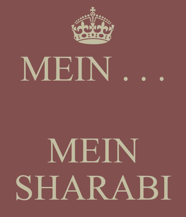 MEIN . . .   MEIN SHARABI