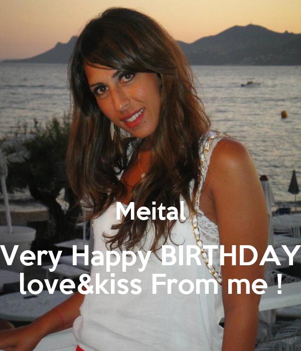 Meital Very Happy BIRTHDAY love&kiss From me !