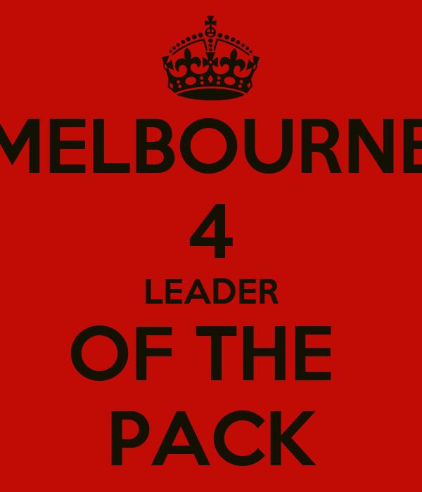 MELBOURNE 4 LEADER OF THE  PACK