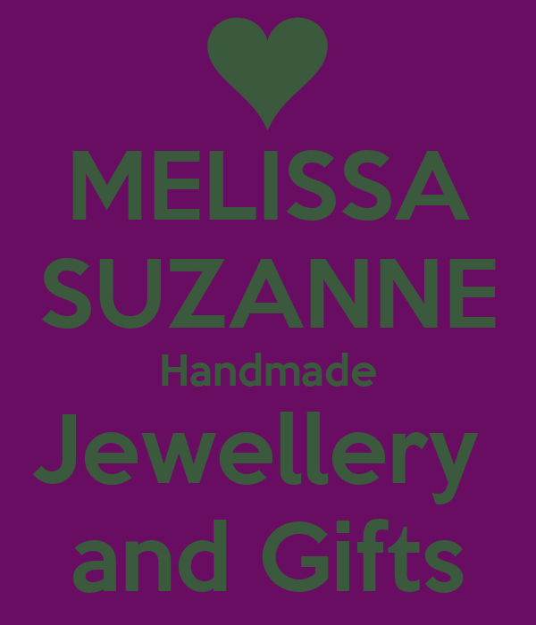 MELISSA SUZANNE Handmade Jewellery  and Gifts