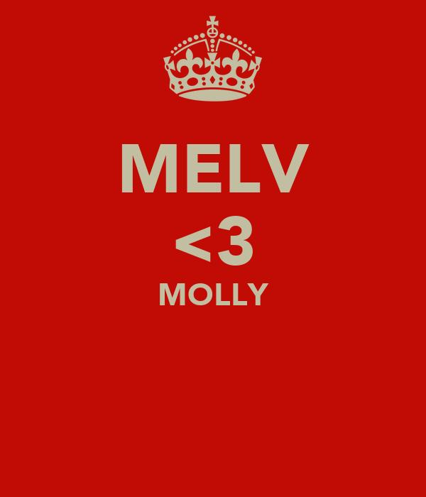 MELV <3 MOLLY