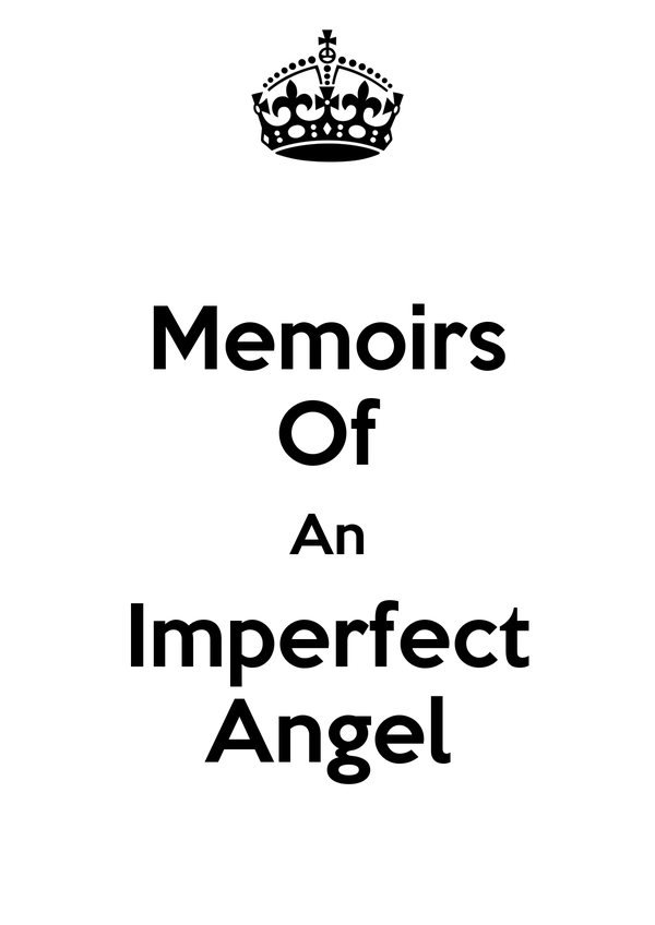 Memoirs Of An Imperfect Angel