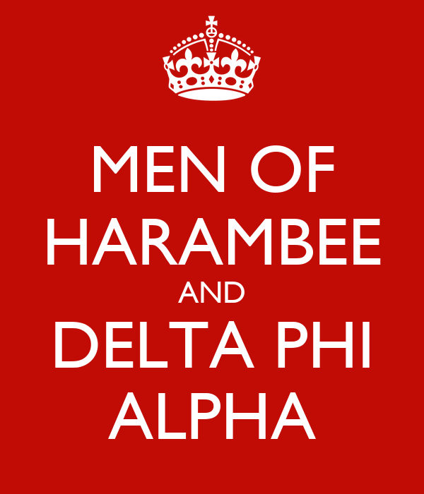 MEN OF HARAMBEE AND DELTA PHI ALPHA