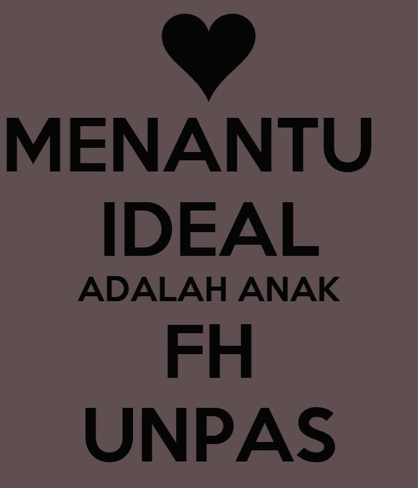 MENANTU   IDEAL ADALAH ANAK FH UNPAS