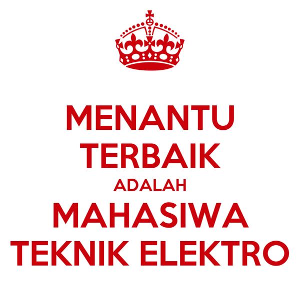 MENANTU TERBAIK ADALAH MAHASIWA TEKNIK ELEKTRO