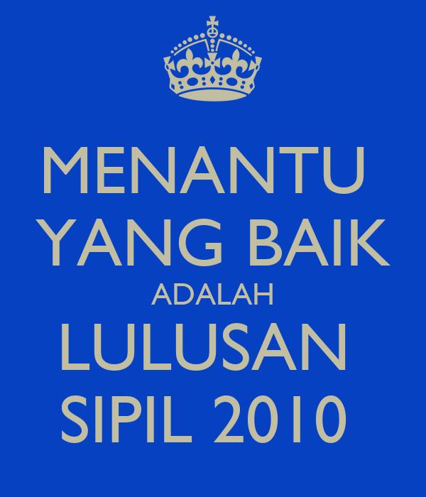 MENANTU  YANG BAIK ADALAH LULUSAN  SIPIL 2010