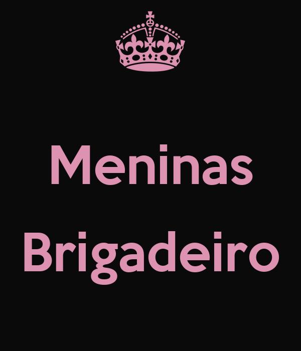 Meninas  Brigadeiro