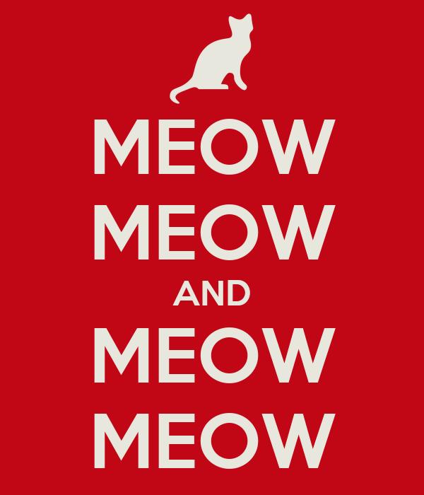 MEOW MEOW AND MEOW MEOW