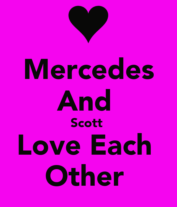 Mercedes And  Scott  Love Each  Other