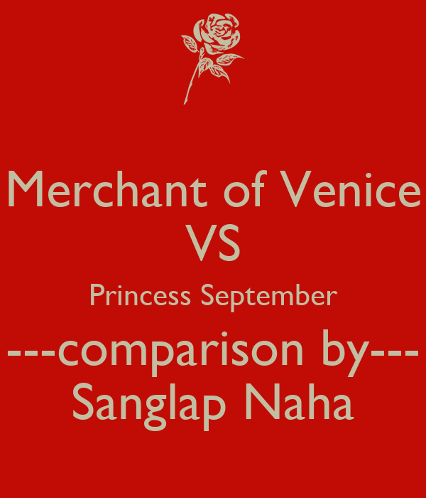 the merchant of venice comparisons and differences Jessica is the daughter of shylock, a jewish moneylender, in william  shakespeare's the  vengefulness towards antonio she serves as a mirror  highlighting the differences between shylock's jewish household and  jump  up ^ compared to the 4599 words spoken by portia, 2881 by shylock, and 2593  by bassanio.