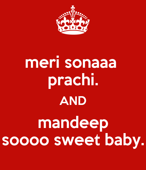 meri sonaaa  prachi. AND mandeep soooo sweet baby.