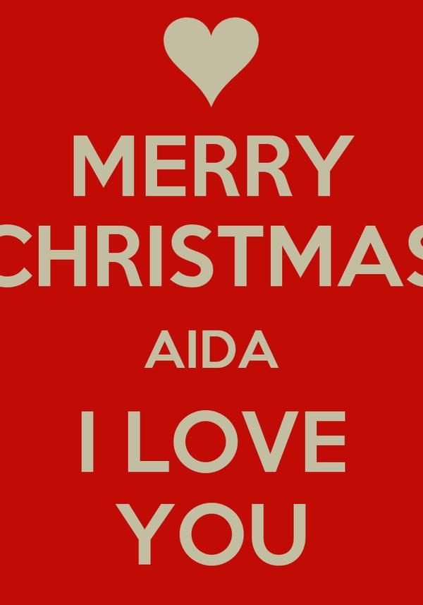 MERRY CHRISTMAS AIDA I LOVE YOU Poster | ES | Keep Calm-o-Matic