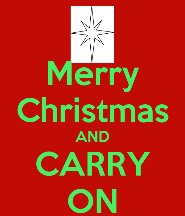 Merry Christmas AND CARRY ON