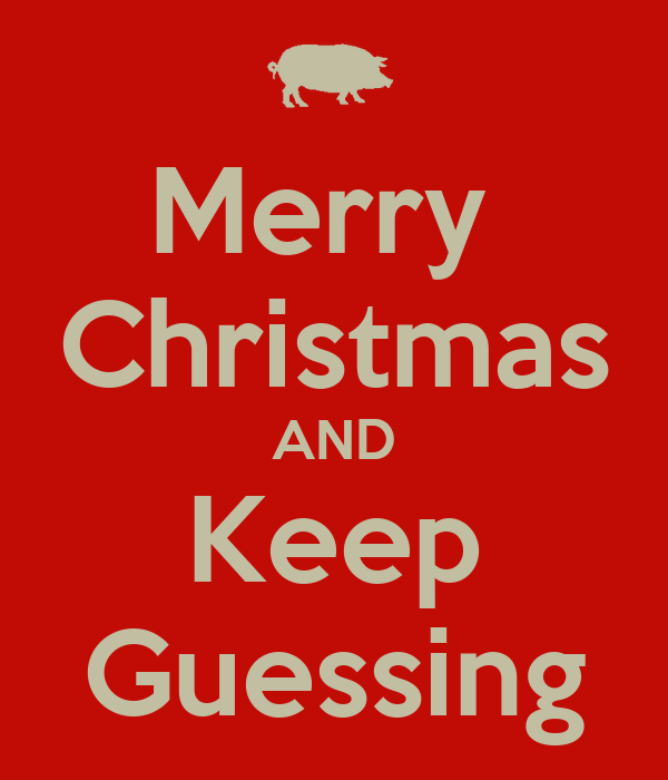 Merry  Christmas AND Keep Guessing