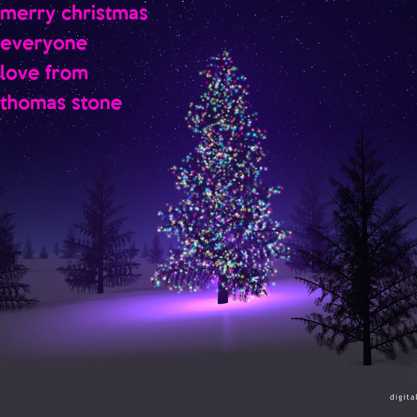 merry christmas  everyone love from  thomas stone